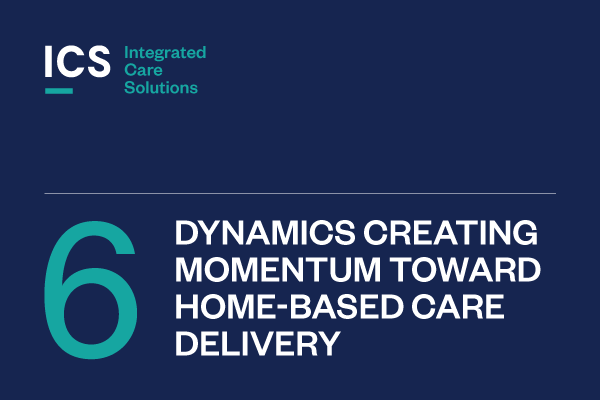 ICS collaborated with ATI Advisory to discuss the dynamics creating momentum toward home-based care and what policymakers are doing to make it more accessible and provide unique benefits to Medicare beneficiaries.